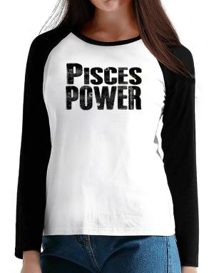 Pisces power T-Shirt - Raglan Long Sleeve-Womens