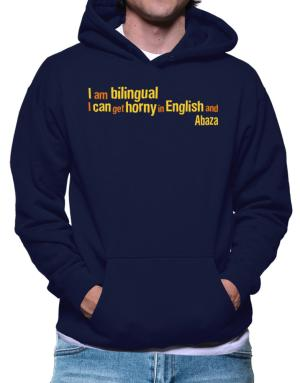I Am Bilingual, I Can Get Horny In English And Abaza Hoodie