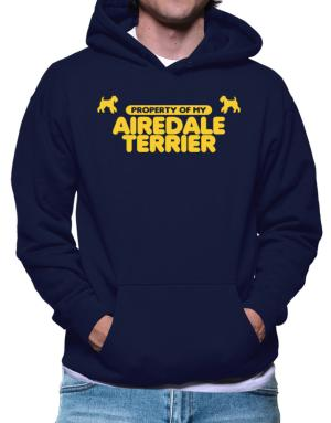 Property Of My Airedale Terrier Hoodie