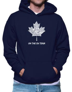 Canada on The Eh Team Hoodie