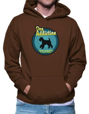 Dog Addiction : Airedale Terrier Hoodie