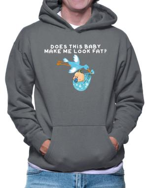 Does This Baby Make Me Look Fat? Hoodie