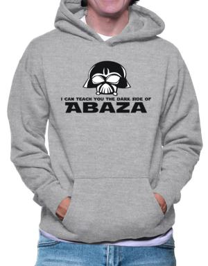 I Can Teach You The Dark Side Of Abaza Hoodie