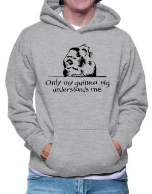 Only my guinea pig understands me Hoodie