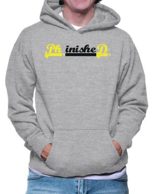 PhD finished Hoodie