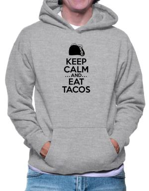 Keep Calm and Eat Tacos Hoodie