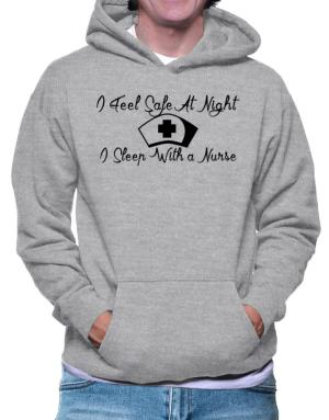 Sudaderas Con Capucha de I Feel Safe At Night I Sleep With a Nurse