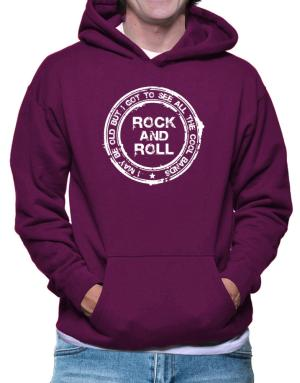 I may be old but Rock and Roll Hoodie