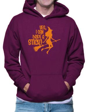 Yes, I Can Drive A Stick! Hoodie