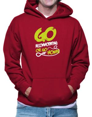 Go Accommodating Or Go Home Hoodie