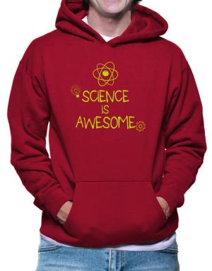 Science is awesome Hoodie