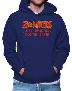 Zombies eat brains, you