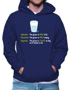 Optimist pessimist engineer glass problem Hoodie