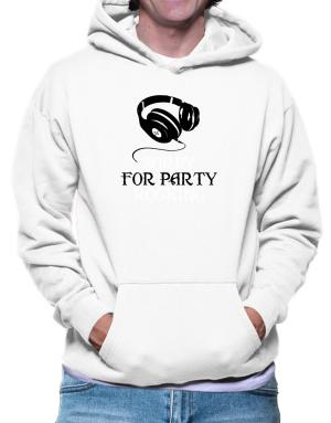 Sorry for party rocking Hoodie