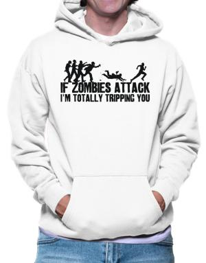 If zombies attack Hoodie