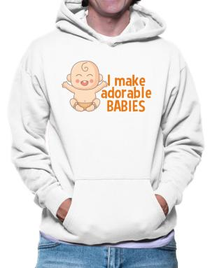 I make adorable babies Hoodie