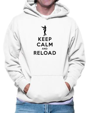 Keep Calm and Reload Hoodie