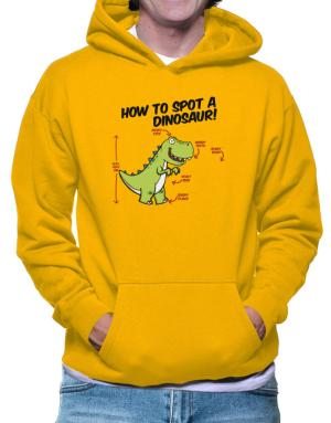 How to spot a dinosaur Hoodie