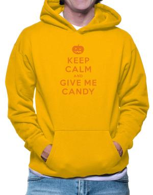 Keep calm and give me candy Hoodie