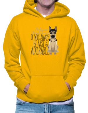 It will always be fast & adorable Belgian malinois Hoodie