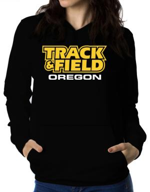 Track And Field - Oregon Women Hoodie