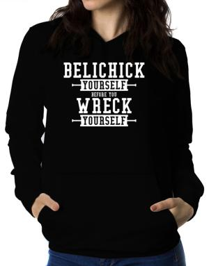 Polera Con Capucha de Belichick yourself before you wreck yourself