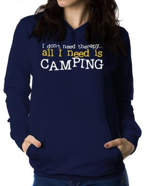 Polera Con Capucha de I Don´t Need Theraphy... All I Need Is Camping