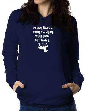 Sudaderas Con Capucha de IF YOU CAN READ THIS, PUT ME BACK ON MY HORSE!