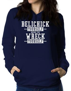 Belichick yourself before you wreck yourself Women Hoodie