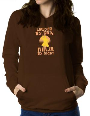 Lawyer By Day, Ninja By Night Women Hoodie