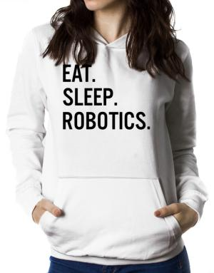 Eat sleep robotics Women Hoodie