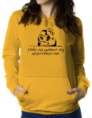 Only my guinea pig understands me Women Hoodie