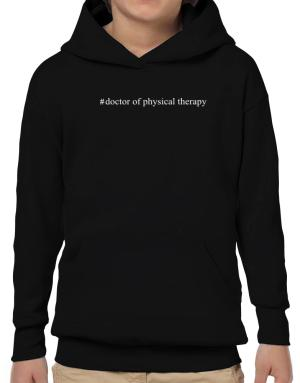#Doctor Of Physical Therapy - Hashtag Hoodie-Boys