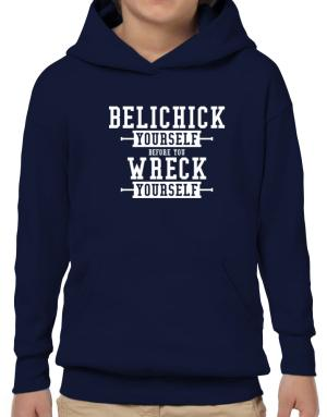 Belichick yourself before you wreck yourself Hoodie-Boys