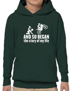 And so began the story of my life motocross Hoodie-Boys