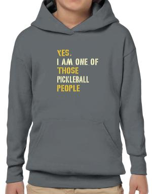 Yes I Am One Of Those Pickleball People Hoodie-Boys