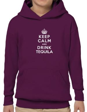 Keep calm and drink Tequila Hoodie-Boys