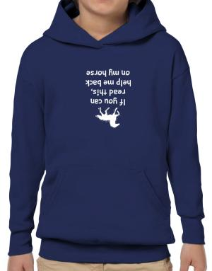 IF YOU CAN READ THIS, PUT ME BACK ON MY HORSE! Hoodie-Boys