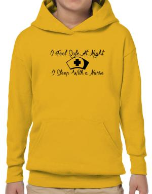 Sudaderas con Capucha para Niños de I Feel Safe At Night I Sleep With a Nurse