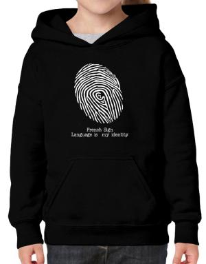 French Sign Language Is My Identity Hoodie-Girls