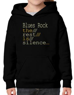 Blues Rock The Rest Is Silence... Hoodie-Girls