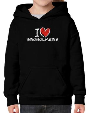 I love Broholmers chalk style Hoodie-Girls