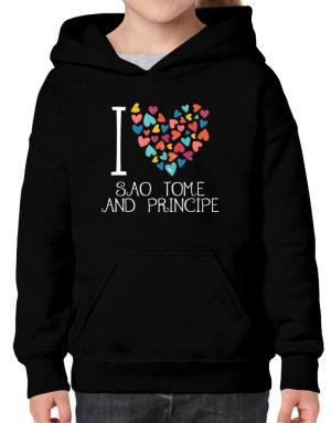 I love Sao Tome And Principe colorful hearts Hoodie-Girls