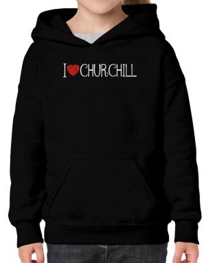 I love Churchill cool style Hoodie-Girls