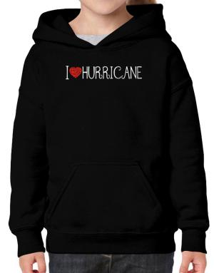 I love Hurricane cool style Hoodie-Girls