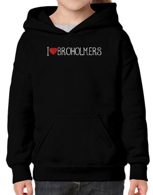 I love Broholmers cool style Hoodie-Girls