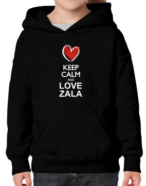 Keep calm and love Zala chalk style Hoodie-Girls