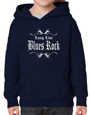 Long Live Blues Rock Hoodie-Girls
