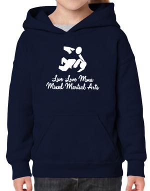 Live love MMA Mixed Martial Arts Hoodie-Girls