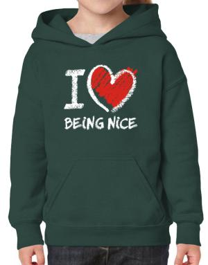 I love Being Nice chalk style Hoodie-Girls